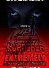 Ужасно медленный убийца с крайне неэффективным оружием (2008) смотреть онлайн в хорошем качестве